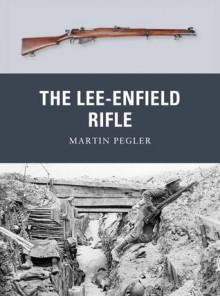 The Lee-Enfield Rifle - Martin Pegler, Peter Dennis