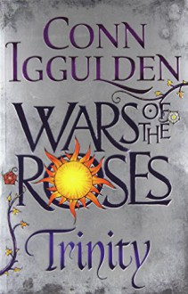 Wars of the Roses Trinity - Conn (england) Iggulden