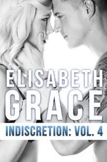 Indiscretion: Volume Four - Elisabeth Grace