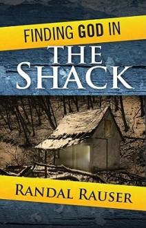 Finding God in The Shack - Randal Rauser