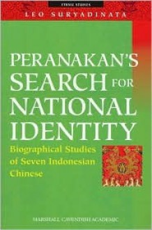 Peranakan's Search for National Identity: Biographical Studies of Seven Indonesian Chinese - Leo Suryadinata