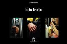 Luto Lento - João Negreiros