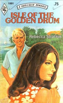 Isle of the Golden Drum (Harlequin Romance, #1991) - Rebecca Stratton