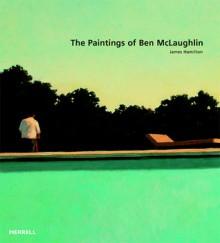 The Paintings of Ben Mclaughlin - James Hamilton