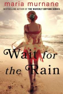 Wait for the Rain - Maria Murnane