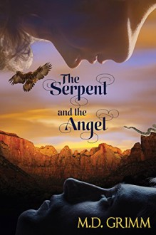 The Serpent and the Angel (The Shifters Book 8) - M.D. Grimm