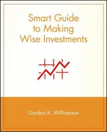Smart Guidesup Tmto Making Wise Investments - Roger Woodson