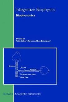 Integrative Biophysics: Biophotonics - Carlos V. Dualibe, Carlos V. Dualibe