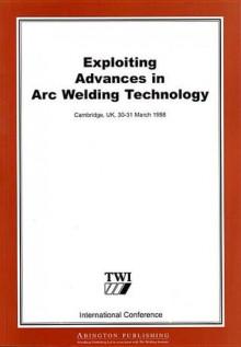 Exploiting Advances in Arc Welding Technology - TWI Ltd, TWI Ltd