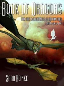 Book of Dragons: Volume One of Five - Sara Reinke