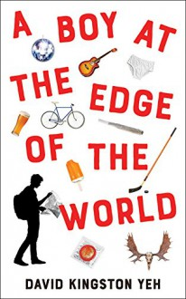 A Boy at the Edge of the World - David Kingston Yeh
