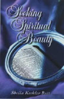Seeking Spiritual Beauty - Sheila Keckler Butt