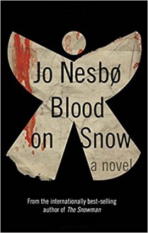 Blood on Snow: A novel - Jo Nesbo,Jo Nesbo