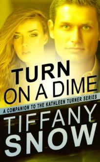 Turn on a Dime - Blane's Turn - Tiffany Snow