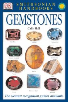 Smithsonian Handbooks: Gemstones - Cally Hall