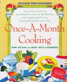 Once-a-month Cooking (Revised and Expanded Once a month cooking) - Mimi Wilson,Mary Beth Lagerborg