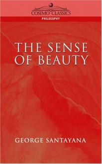 The Sense of Beauty - George Santayana