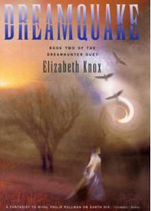 Dreamquake: Book Two Of The Dreamhunter Duet - Elizabeth Knox