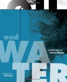 Oil & Water - Steve Duin, Shannon Wheeler, Bill McKibben
