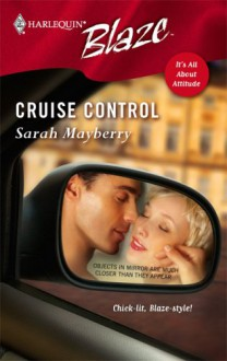 Cruise Control (Harlequin Blaze) - Sarah Mayberry