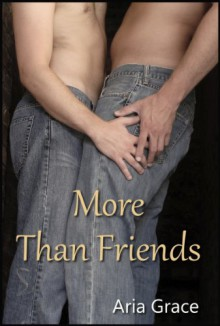 More Than Friends - Aria Grace