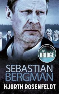 Sebastian Bergman - Michael Hjorth, Hans Rosenfeldt, Hjorth Rosenfeldt