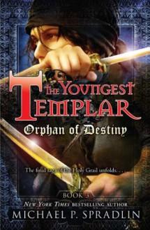 Orphan of Destiny: Book 3 - Michael P. Spradlin
