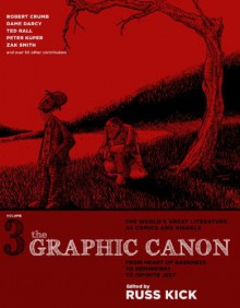 The Graphic Canon, Vol. 3: From Heart of Darkness to Hemingway to Infinite Jest - Russ Kick, Robert Crumb, Dame Darcy, Ted Rall, Peter Kuper, Zak Smith