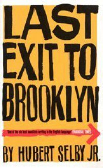 Last Exit To Brooklyn - Hubert Selby Jr., Gilbert Sorrentino