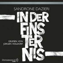 In der Finsternis - Sandrone Dazieri, Jürgen Holdorf, HörbucHHamburg HHV GmbH