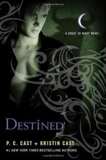 Destined (House of Night Novels) - P.C. Cast, Kristin Cast