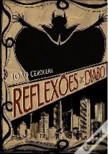 Reflexões do Diabo - João Cerqueira
