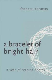 A Bracelet of Bright Hair - Frances Thomas