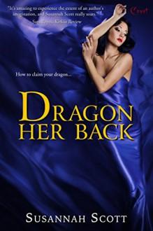 Dragon Her Back (Entangled Covet) - Susannah Scott