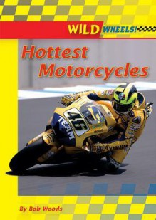 Hottest Motorcycles - Bob Woods