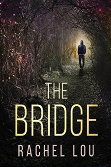 The Bridge - Rachel Lou