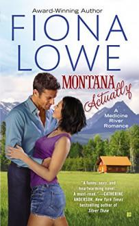 Montana Actually (A Medicine River Romance Book 1) - Fiona Lowe