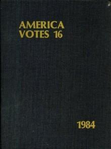 America Votes 16 - Richard M. Scammon, Scammon R