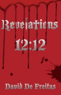 Revelations 12:12 - David De Freitas