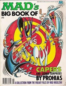Mad's Big Book Of Spy Vs. Spy Capers And Other Suprises - Antonio Prohias