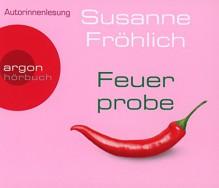 Feuerprobe - Susanne Fröhlich, Susanne Fröhlich