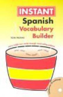 Instant Spanish Vocabulary Builder - Hippocrene Books