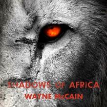 Shadows of Africa - Wayne McCain