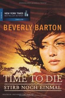 Time to Die - Stirb noch einmal - Beverly Barton