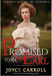 Promised to an Earl: Arranged Marriage Historical Romance (Victorian Historical Romance) - Joyce Carroll