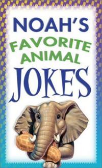 Noah's Favorite Animal Jokes - Jennifer Hahn