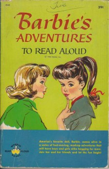 Barbie's Adventures to Read Aloud - Jean Bethell, Claudine Nankivel
