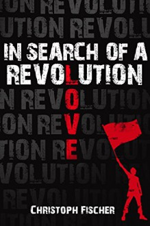 In Search of A Revolution - David Lawlor,Christoph Fischer