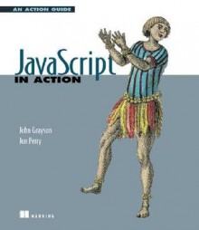 JavaScript in Action - John E. Grayson