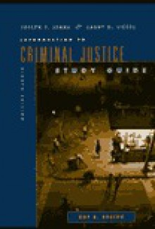 Study Guide for Senna and Siegel's Introduction to Criminal Justice - Joseph J. Senna, Larry J. Siegel